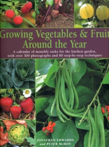 Growing Veg and Fruit Around the Year : A Calendar of Monthly Tasks for the Kitchen Garden, Paperback Book