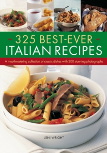 325 Best-ever Italian Recipes : A Mouthwatering Collection of Classic Dishes with 300 Stunning Photographs, Paperback Book