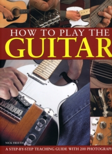 How to Play the Guitar : A Step-by-step Teaching Guide, Paperback Book