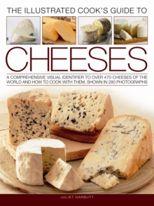 Cook's Illustrated Guide to Cheeses : A Comprehensive Visual Identifier to the Cheeses of the World with Advice on Selecting, Preparing and Cooking Techniques, Paperback Book