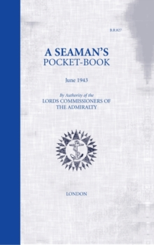 A Seaman's Pocket-Book : June, 1943 - By the Lord Commissioners of the Admiralty, Hardback Book
