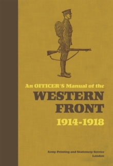 An Officer's Manual of the Western Front 1914-1918, Hardback Book
