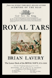 Royal Tars : The Lower Deck of the Royal Navy, 875-1850, Hardback Book