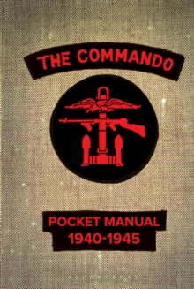 The Commando Pocket Manual : 1940-1945, Hardback Book