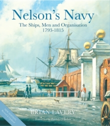 Nelson's Navy : The Ships, Men and Organisation, 1793-1815, Hardback Book