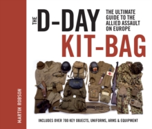 The D-Day Kit-bag : The Ultimate Guide to the Allied Assault on Europe, Hardback Book