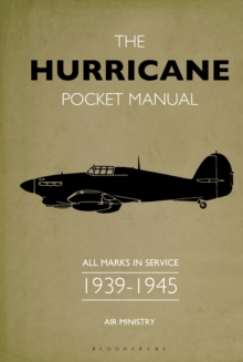 The Hurricane Pocket Manual : All Marks in Service 1939-45, Hardback Book
