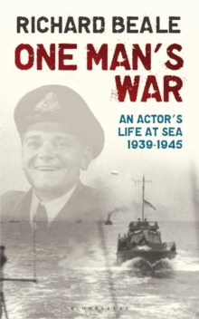 One Man's War : An Actor's Life at Sea 1940-45, Hardback Book