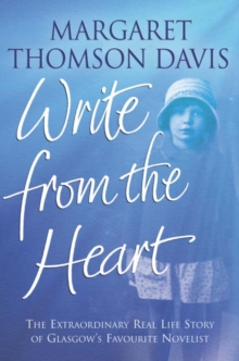 Write from the Heart : The Extraordinary Real Life Story of Glasgow's Favourite Novelist, Paperback Book