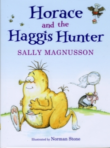 Horace the Haggis : Horace and the Haggis Hunter, Hardback Book