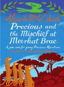 Precious and the Mischief at Meerkat Brae : A Young Precious Ramotswe Case, Hardback Book