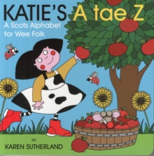 Katie's A Tae Z : An Alphabet for Wee Folk, Board book Book