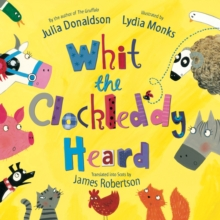 Whit the Clockleddy Heard (What the Ladybird Heard in Scots), Paperback Book