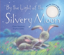 By the Light of the Silvery Moon, Hardback Book
