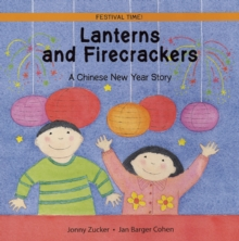 Lanterns and Firecrackers : A Chinese New Year Story, Paperback Book