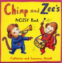 Chimp and Zee's Noisy Book, Board book Book