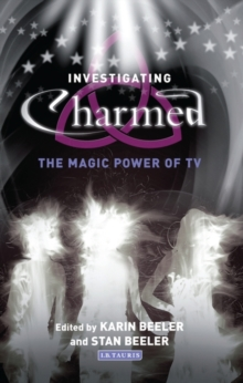 "Investigating ""Charmed"" : The Magic Power of TV, Paperback Book"