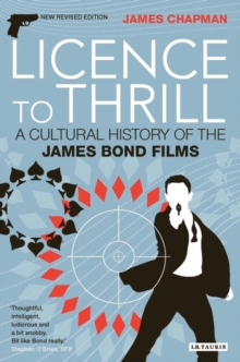Licence to Thrill : A Cultural History of the James Bond Films, Paperback Book