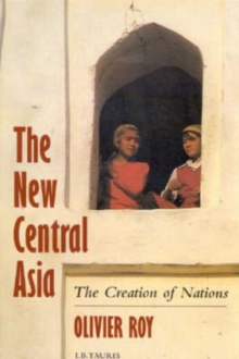 The New Central Asia : Geopolitics and the Creation of Nations', Paperback Book