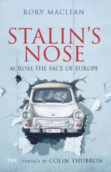 Stalin's Nose : Across the Face of Europe, Paperback Book