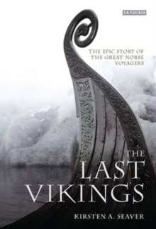 The Last Vikings : The Epic Story of the Great Norse Voyagers, Hardback Book