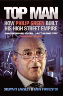 Top Man : How Philip Green Built His High Street Empire, Paperback Book