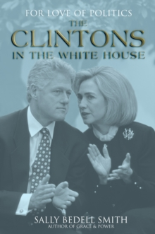 For Love of Politics : The Clintons in the White House, Hardback Book