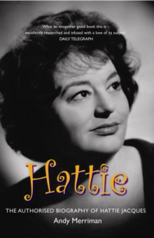 Hattie : The Authorised Biography of Hattie Jacques, Paperback Book