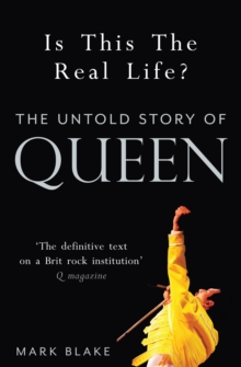 Is This the Real Life? : The Untold Story of Queen, Paperback Book