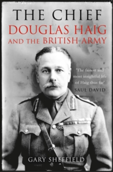 The Chief : Douglas Haig and the British Army, Paperback Book