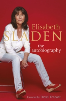 Elisabeth Sladen : The Autobiography, Paperback Book