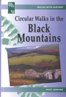 Walks with History Series: Circular Walks in the Black Mountains, Paperback Book