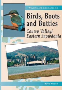 Birds, Boots and Butties: Conwy Valley/Eastern Snowdonia, Paperback Book