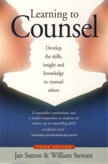 Learning To Counsel, 3rd Edition : How to develop the skills, insight and knowledge to counsel others, Paperback Book