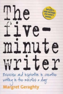 The Five-Minute Writer 2nd Edition : Exercise and Inspiration in Creative Writing in Five Minutes a Day, Paperback Book