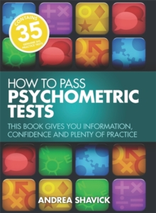 How To Pass Psychometric Tests 3rd Edition : This Book Gives You Information, Confidence and Plenty of Practice, Paperback Book