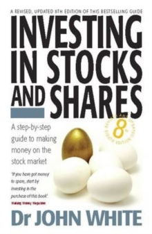 Investing in Stocks and Shares : A Step-by-step Guide to Making Money on the Stock Market, Paperback Book