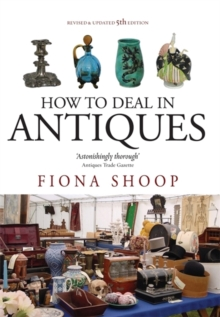 How To Deal In Antiques, 5th Edition, Paperback Book