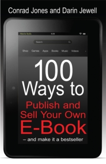 100 Ways to Publish and Sell Your Own eBook, Paperback Book
