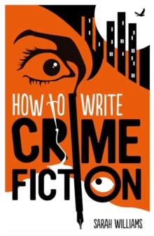 How to Write Crime Fiction, Paperback Book