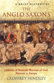 A Brief History of the Anglo-Saxons, Paperback Book