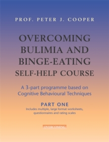 Overcoming Bulimia and Binge-eating Self-help Course : Part One, Paperback Book