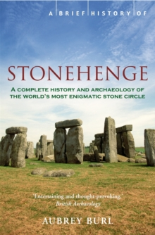 A Brief History of Stonehenge, Paperback Book
