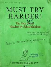 Must Try Harder! : The Very Worst Howlers by Schoolchildren, Paperback Book