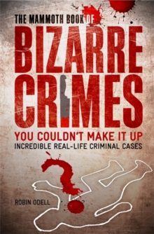 The Mammoth Book of Bizarre Crimes, Paperback Book