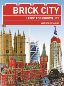Brick City : Lego for Grown Ups, Paperback Book