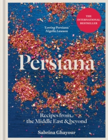 Persiana : Recipes from the Middle East & Beyond, Hardback Book