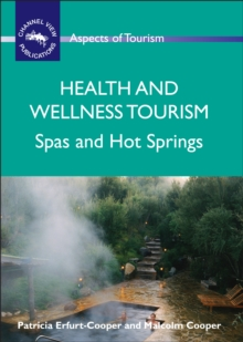 Health and Wellness Tourism : Spas and Hot Springs, Paperback Book