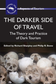 The Darker Side of Travel : The Theory and Practice of Dark Tourism, Paperback Book