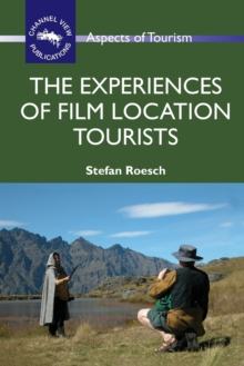 The Experiences of Film Location Tourists, Paperback Book